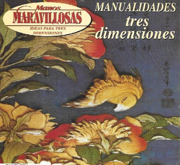 Manos maravillosas. manualidades tres dimensiones