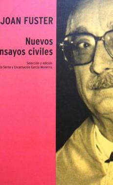 Joan fuster: nuevos ensayos civiles