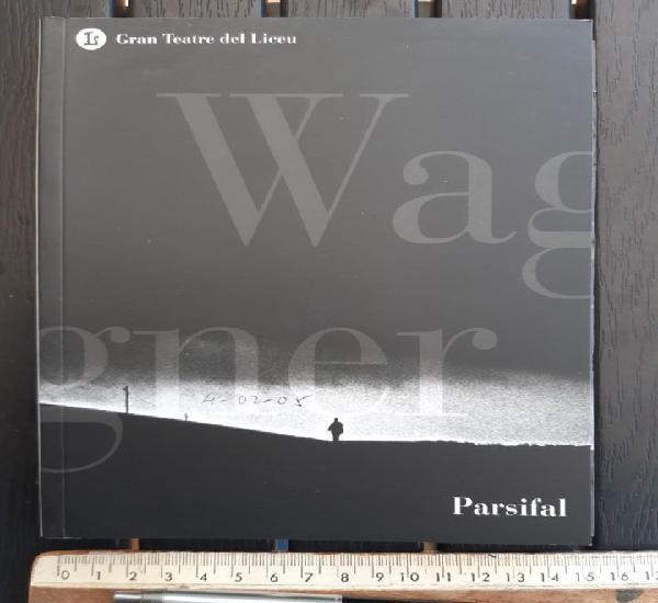 "Libreto ópera, ""parsifal"" de wagner. liceo barcelona."