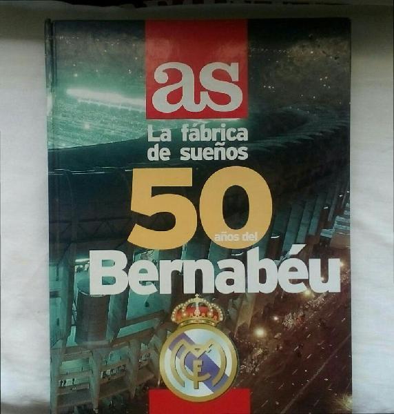 Libro/la fábrica de sueños,50 años del bernabéu