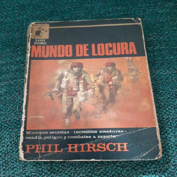 Mundo de locura, phil hirsch, editorial molino.