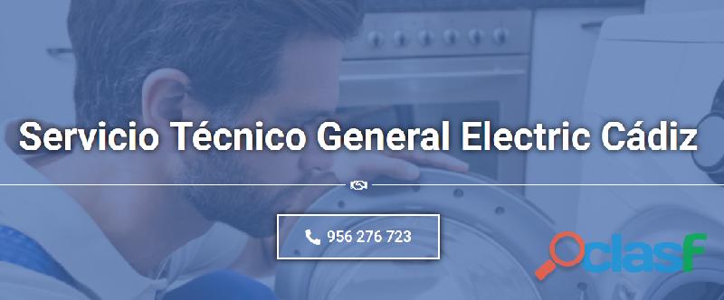 Servicio Técnico General electric Cádiz Tlf. 956 271 864