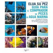 Elija su pez. guía para el comprador de peces de agua
