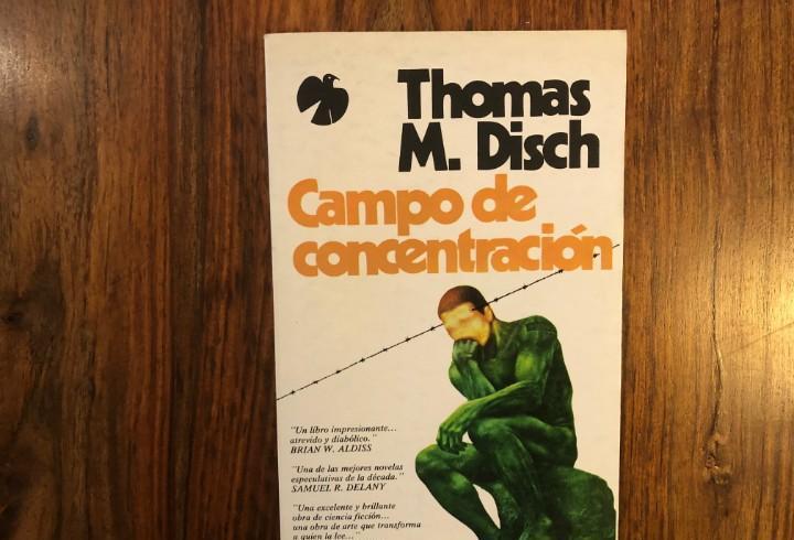 Campo de concentración. thomas m. disch. ed. fenix.