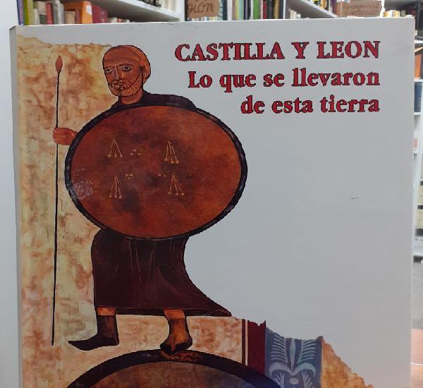 Castilla y león, lo que se llevaron de esta tierra -