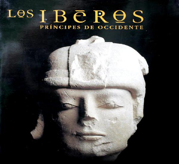 Los iberos. príncipes de occidente. historia antigua.