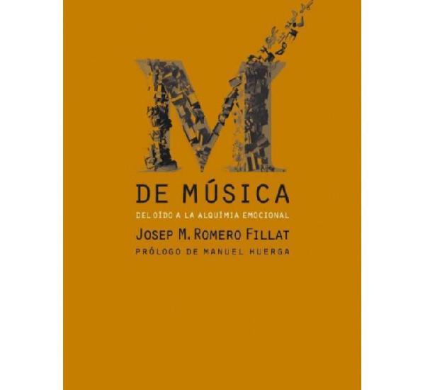 M de música, del oído a la alquímia emocional - josep m
