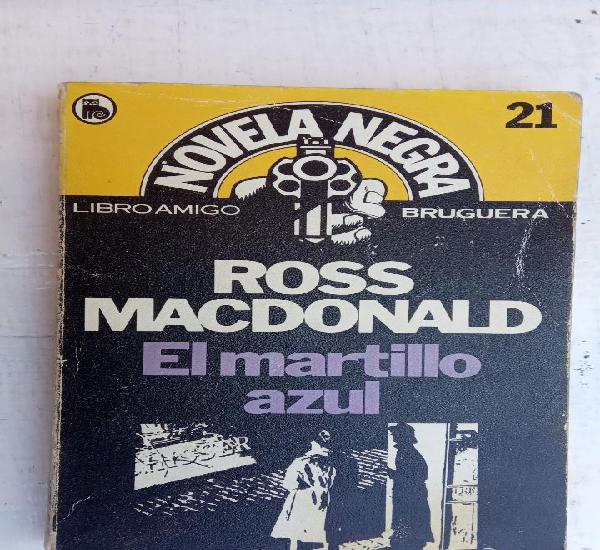 Novela negra nº 21 - el martillo azul - ross mcdonald -