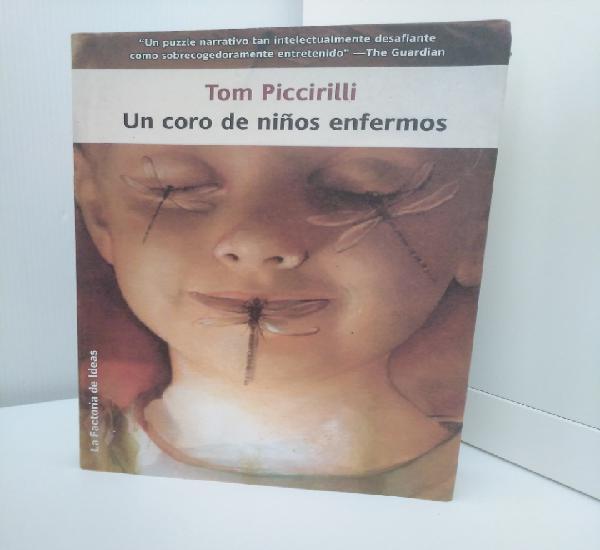 Un coro de niños enfermos - tom piccirilli - la factoría
