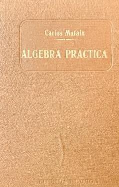 1941, álgebra practica. carlos mataix