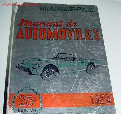 M. arias paz - manual de automoviles 1958 - 25ª edicion -