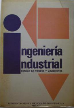 Ingenieria industrial. estudio tiempos y movimient