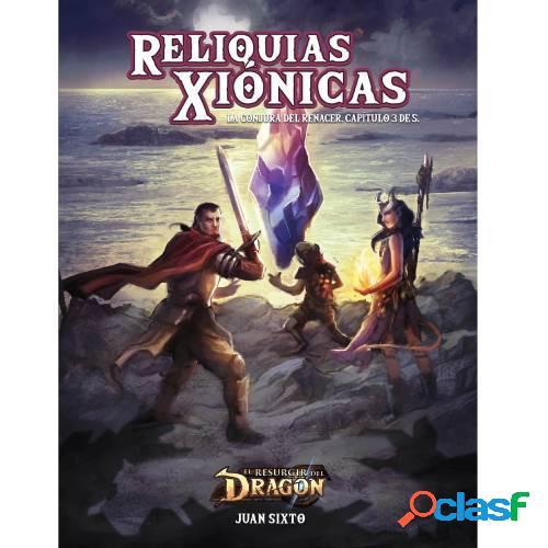 El resurgir del dragon - reliquias xiónicas