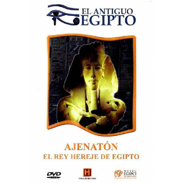 Ajenatón: El rey hereje de Egipto