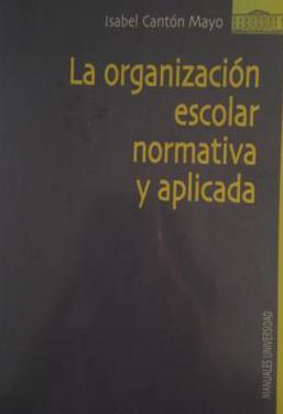 La organización escolar normativa ..