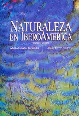 Naturaleza en iberoamerica (un sólo mundo)