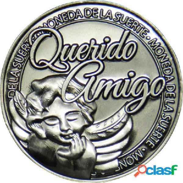 Moneda de la suerte querido amigo