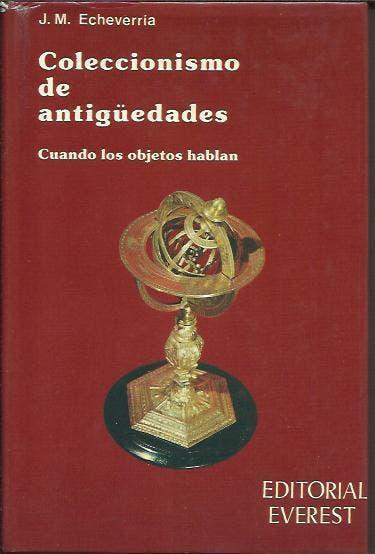 """Coleccionismo de antigüedades. """"cuando los objetos"""