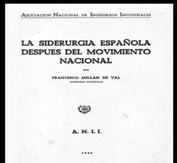 La siderurgia española despues del movimiento nacional.