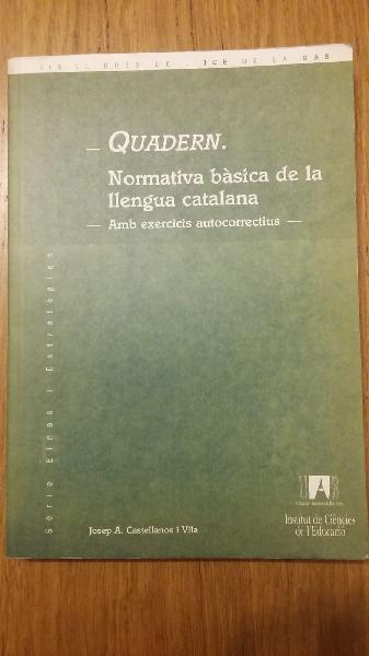 Quadern. normativa bâsica de la llengua catalana