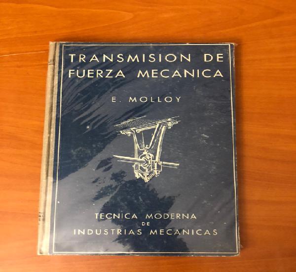 Transmision de fuerza mecanica, e. molloy, tecnica moderna