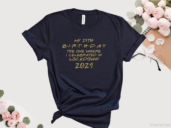 Personalizado lockdown camiseta de cumpleaños, camiseta de
