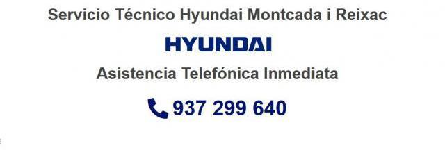 Servicio Técnico Hyundai Montcada i Reixac 934242687