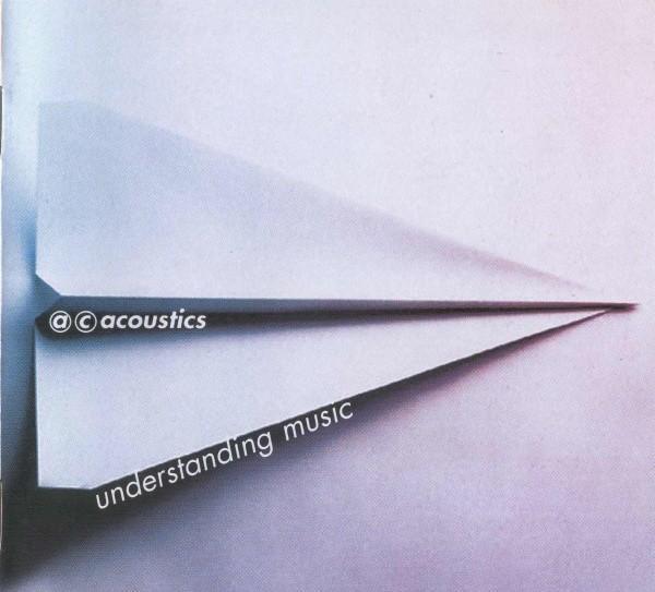 A.c. acoustics - understanding music - cd