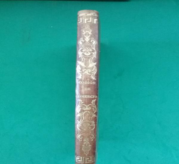 Código comercio decretado, sancionado y promulgado 1829.