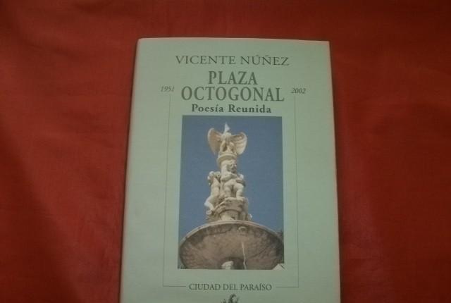 Plaza octogonal. poesía reunida (1951-2002) - vicente