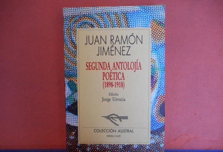Segunda antolojia poetica. 1898-1918. juan ramon jimenez.