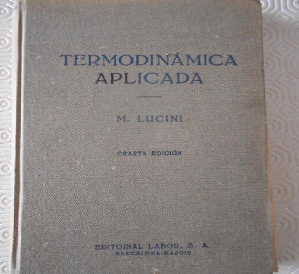 Termodinamica aplicada. m. lucini. editorial labor, cuarta