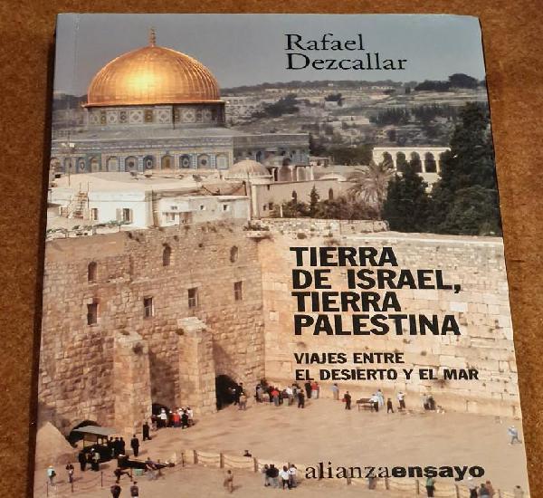 Tierra de israel, tierra palestina: viajes entre el desierto
