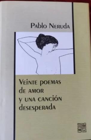 Veinte poemas de amor y una canción desesperada.
