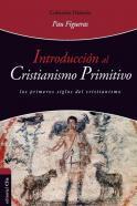 Introducción al cristianismo primitivo. pau figueras palá