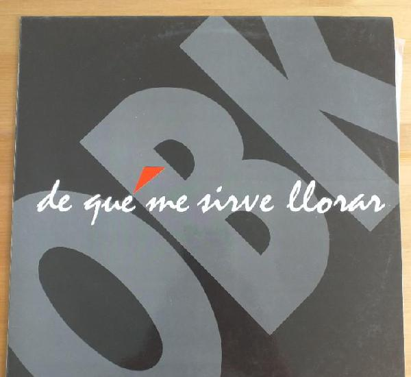 Obk - de que me sirve llorar (mx) 1992