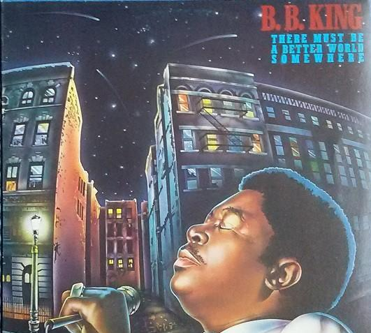 B.b. king – there must be a better world somewhere -lp-
